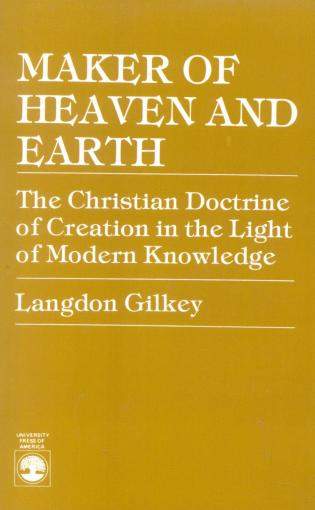 Cover image for the book Maker of Heaven and Earth: The Christian Doctrine of Creation in the Light of Modern Knowledge