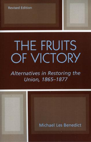 Cover image for the book The Fruits of Victory: Alternatives in Restoring the Union 1865-1877, Revised Edition