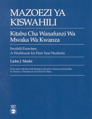 Cover image for the book Mazoezi ya Kiswahili: Kitabu cha Wanafunzi wa Mwaka wa Kwanza Swahili Exercises: A Workbook for First Year Students