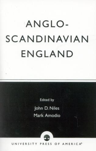 Cover image for the book Anglo-Scandinavian England: Norse-English Relations in the Period Before Conquest Old English Colloquium Series, No. 4