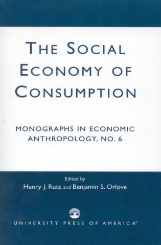 Cover image for the book The Social Economy Consumption No 6: Monographs in Economic Anthropology