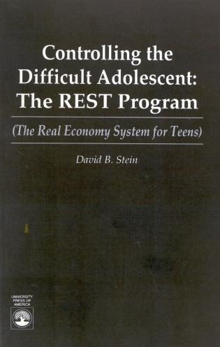 Cover image for the book Controlling the Difficult Adolescent: The REST Program (The Real Economy System for Teens)