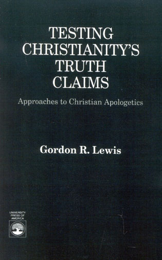 Cover image for the book Testing Christianity's Truth Claims: Approaches to Christian Apologetics