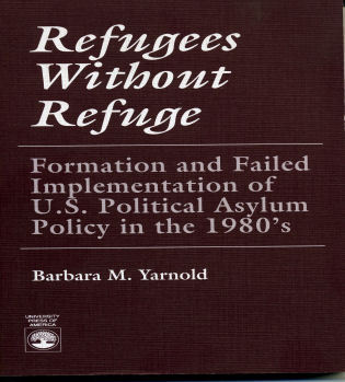 Cover image for the book Refugees Without Refuge: Formation and Failed Implementation of U.S. Political Asylum Policy in the 1980's