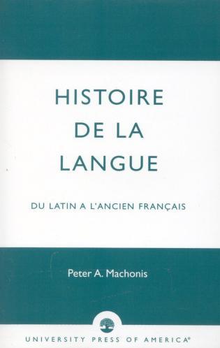 Cover image for the book Histoire De La Langue: du Latin a l'ancien franais