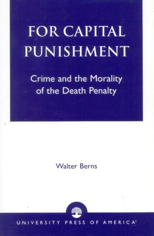 Cover image for the book For Capital Punishment: Crime and the Morality of the Death Penalty