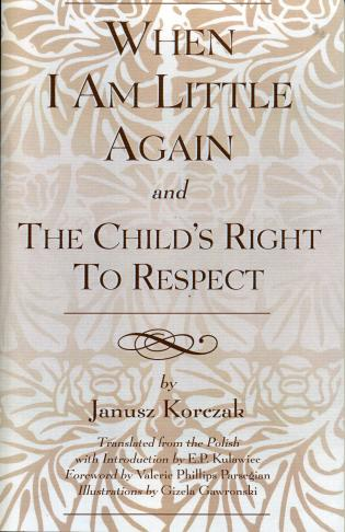 Cover image for the book When I Am Little Again and  The Child's Right to Respect
