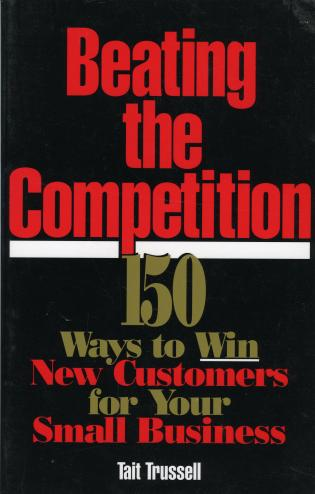 Cover image for the book Beating the Competition: 150 Ways to Win New Customers for Your Small Business