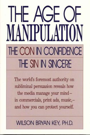 Cover image for the book The Age of Manipulation: The Con in Confidence, The Sin in Sincere