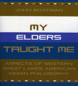 Cover image for the book My Elders Taught Me: Aspects of Western Great Lakes American Indian Philosophy