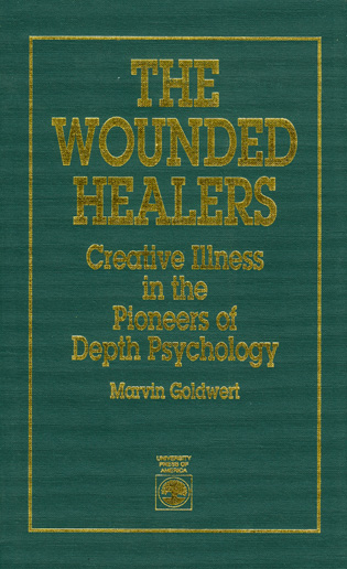 Cover image for the book The Wounded Healers: Creative Illness in the Pioneers of Depth Psychology