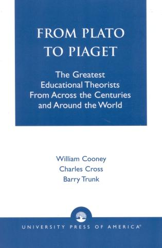Cover image for the book From Plato To Piaget: The Greatest Educational Theorists From Across the Centuries and Around the World