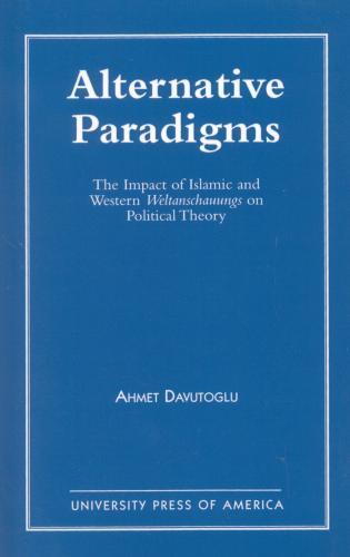 Cover image for the book Alternative Paradigms: The Impact of Islamic and Western Weltanschauungs on Political Theory