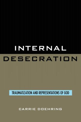 Cover image for the book Internal Desecration: Traumatization and Representations of God