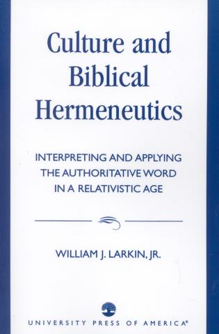 Cover image for the book Culture and Biblical Hermeneutics: Interpreting and Applying the Authoritative Word in a Relativistic Age
