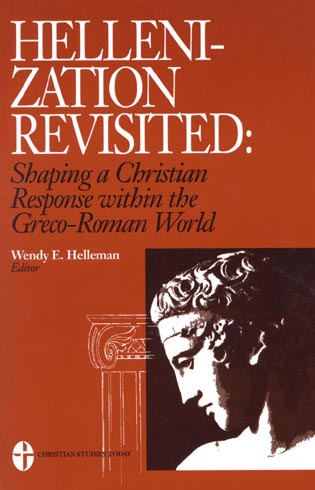 Cover image for the book Hellenization Revisited: Shaping a Christian Response Within the Greco-Roman World