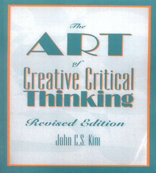 Cover image for the book The Art of Creative Critical Thinking, Revised Edition