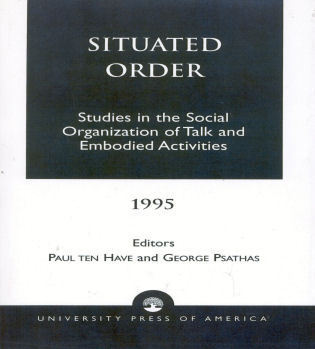 Cover image for the book Situated Order: Studies in the Social Organization of Talk and Embodied Activities