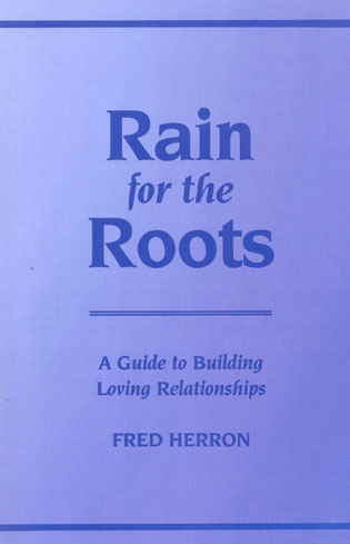 Cover image for the book Rain for the Roots: A Guide to Building Loving Relationships