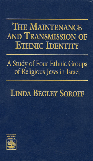 Cover image for the book The Maintenance and Transmission of Ethnic Identity: A Study of Four Ethnic Groups of Religious Jews in Israel