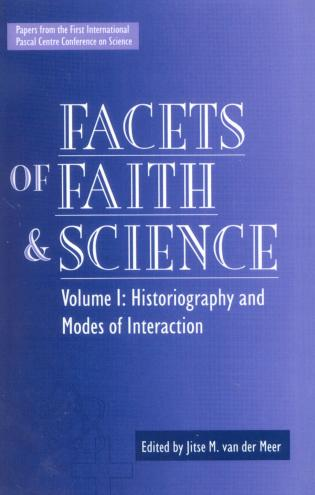 Cover image for the book Facets of Faith and Science: Vol. I: Historiography and Modes of Interaction