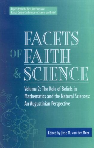 Cover image for the book Facets of Faith and Science: Vol. II: The Role of Beliefs in Mathematics and the Natural Sciences