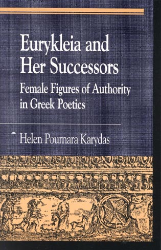 Cover image for the book Eurykleia and Her Successors: Female Figures of Authority in Greek Poetics