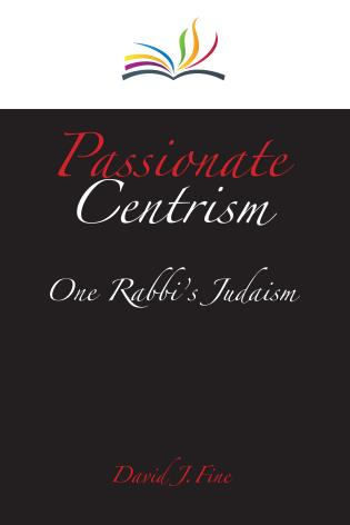 Cover image for the book Passionate Centrism: One Rabbi's Judaism