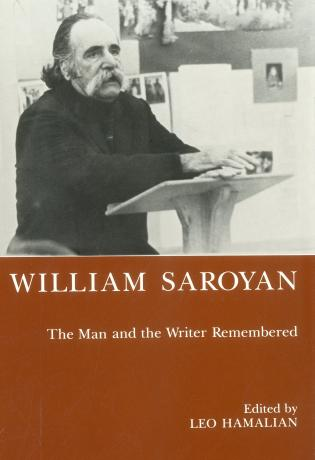 Cover image for the book William Saroyan: The Man and the Writer Remembered
