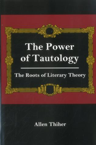 Cover image for the book The Power Of Tautology: The Roots of Literary Theory