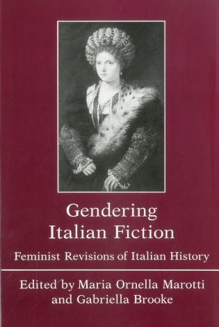 Cover image for the book Gendering Italian Fiction: Feminist Revisions of Italian History