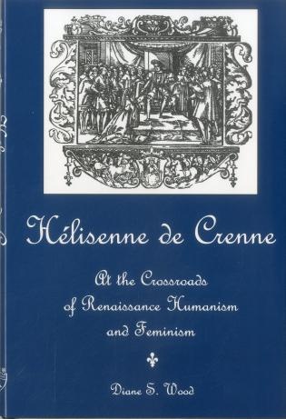 Cover image for the book Helisenne De Crenne: At the Crossroads of Renaissance Humanism and Feminism