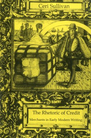 Cover image for the book Rhetoric Of Credit: Merchants in Early Modern Writing