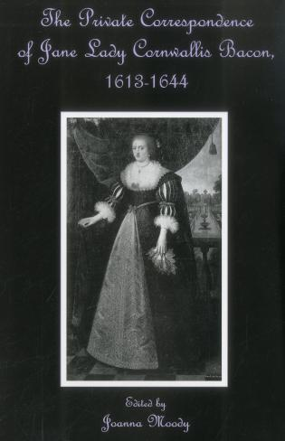 Cover image for the book The Private Correspondence Of Jane Lady Cornwallis Bacon, 1613-1644