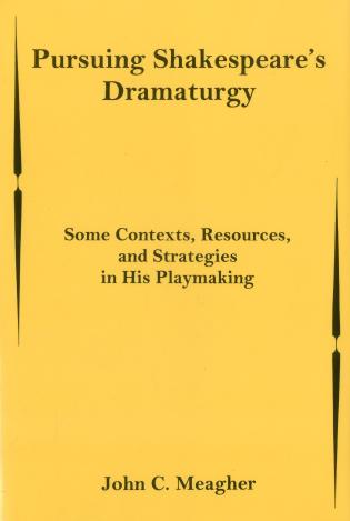 Cover image for the book Pursuing Shakespeare's Dramaturgy: Some Contexts, Resources, and Strategies in His Playmaking