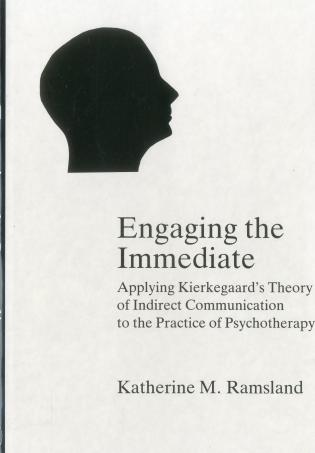 Cover image for the book Engaging The Immediate: Applying Kierkegaard's Theory of Indirect Communication to the Practice of Psychotherapy