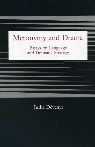 Cover image for the book Metonymy And Drama: Essays on Language and Dramatic Strategy