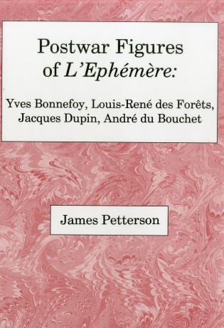 Cover image for the book Postwar Figures Of L'Ephemere: Yves Bonnefoy, Louis-Rene de Forets, Jacques Dupin, and Andre du Bouchet