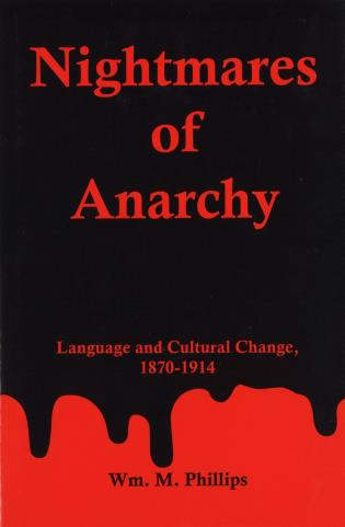 Cover image for the book Nightmares Of Anarchy: Language and Cultural Change, 1870-1914