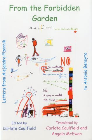 Cover image for the book From The Forbidden Garden: Letters from Alejandra Pizarnik to Antonio Beneyto