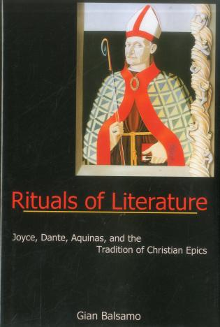 Cover image for the book Rituals Of Literature: Joyce, Dante, Aquinas, and the Tradition of Christian Epics