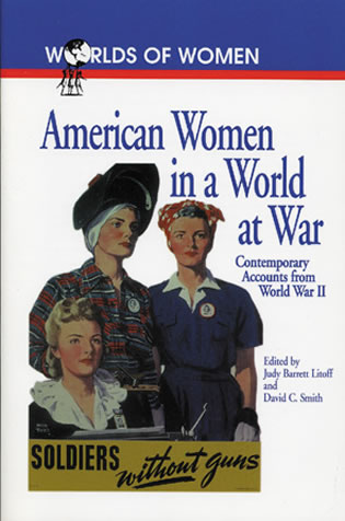 Cover image for the book American Women in a World at War: Contemporary Accounts from World War II
