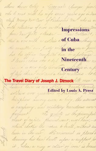 Cover image for the book Impressions of Cuba in the Nineteenth Century: The Travel Diary of Joseph J. Dimock