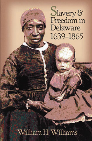 Cover image for the book Slavery and Freedom in Delaware, 1639-1865