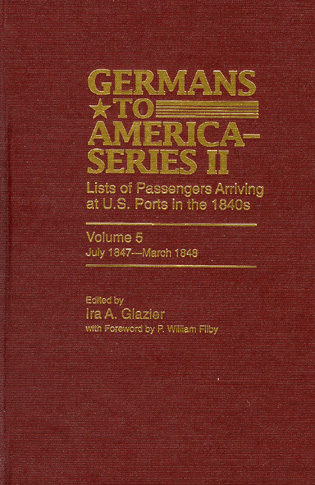 Cover image for the book Germans to America (Series II), July 1847-March 1848: Lists of Passengers Arriving at U.S. Ports, Volume 5