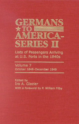 Cover image for the book Germans to America (Series II), October 1848-December 1849: Lists of Passengers Arriving at U.S. Ports, Volume 7