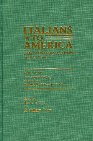 Cover image for the book Italians to America, November 1900-April 1901: Lists of Passengers Arriving at U.S. Ports, Volume 16