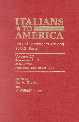 Cover image for the book Italians to America: April 1901 - September 1901: Lists of Passengers Arriving at U.S. Ports, Volume 17
