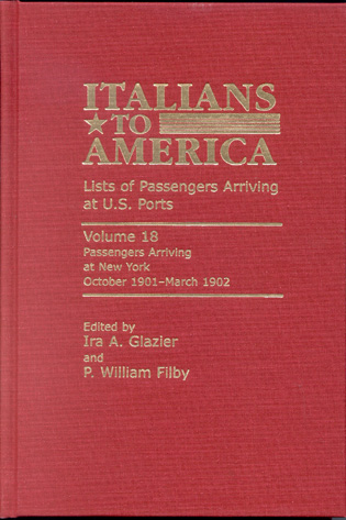Cover image for the book Italians to America, October 1901 - March 1902: Lists of Passengers Arriving at U.S. Ports, Volume 18