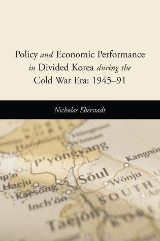 Cover image for the book Policy and Economic Performance in Divided Korea during the Cold War Era: 1945-91